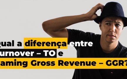 Qual a diferença entre Turnover e Gaming Gross Revenue – GGR?