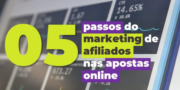 05 passos do marketing de afiliados nas apostas online