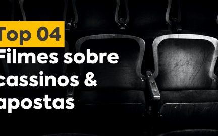 Top 04 filmes sobre cassinos e apostas